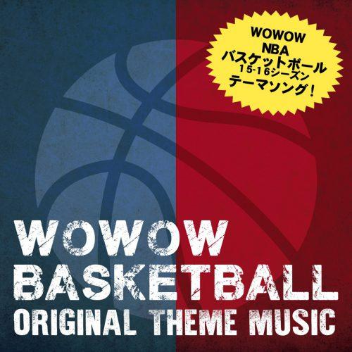WOWOW「NBAバスケットボール 15-16シーズン」オープニング曲『Fire』